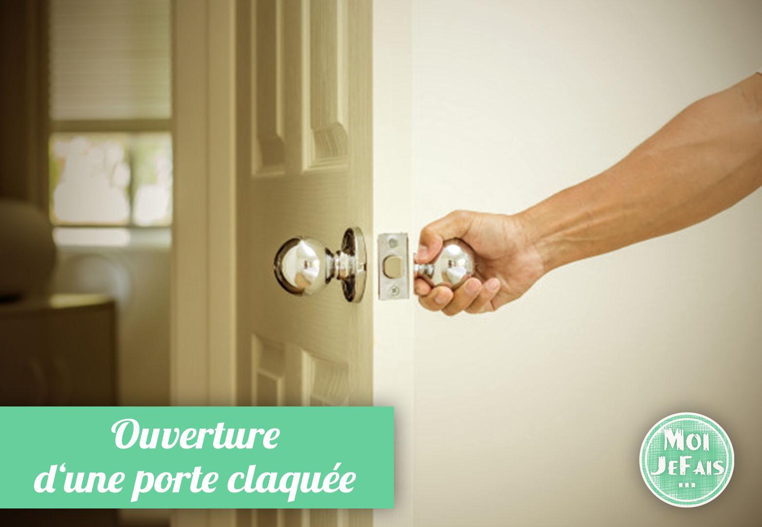 comment ouvrir une porte claquée