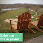 choisir mobilier de jardin